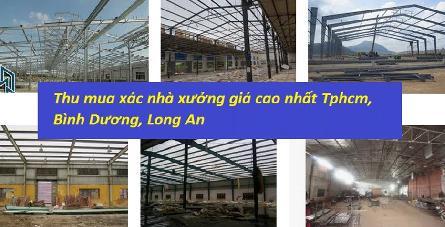 Thu mua nhà xưởng khung thép công nghiệp kích thước lớn ở Tphcm, Vũng Tàu, Bình Dương, Long An