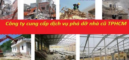 Công ty cung cấp dịch vụ phá dỡ nhà cũ tại tphcm