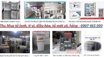 Chuyên thu Mua tivi, tủ lạnh, máy giặt, máy nước nóng, tủ đông, tủ mát cũ hỏng tại tphcm